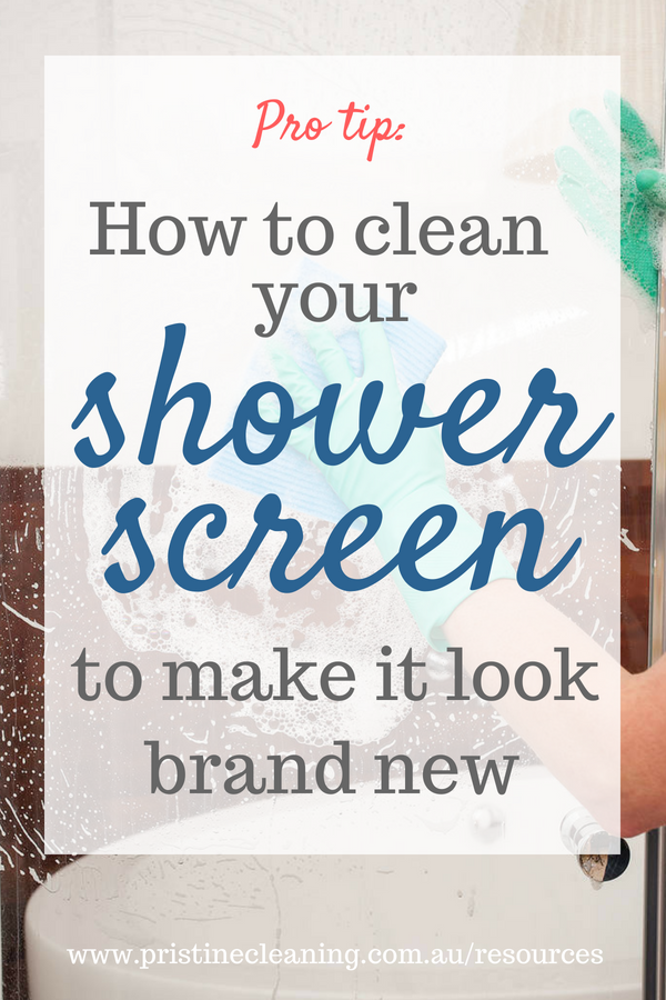How to Clean a Shower Screen So It Looks Brand New - Pristine Cleaning